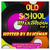 Old School MixShow (Vol 1) Hosted By Dj Iceman