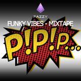 Fazzy - Funky Vibes - MixTape