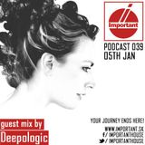 IMPORTANT House Podcast 039!05.01.2015 guest mix by Deepologic