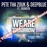 PETE THA ZOUK - We Are Tomorrow - (TI*MID Solid Tomorrow remix)
