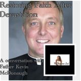 Restoring Faith After Devastation: A Conversation with Father Kevin McDounough