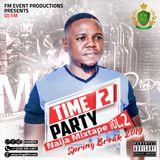 DJ FM Presents Time 2 Party Vol. 2 - Spring Break 2019