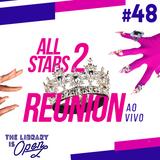 #48 All Stars 2 Reunion Ao Vivo!