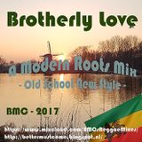 Brotherly Love - An Old School New Style Modern Roots Mix by BMC (2017)