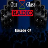 OurGlass Radio -57 #tuesdayturnup