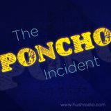 The Poncho Incident - Aug 29, 2012