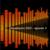 Housebeats 2013 - Episode 3