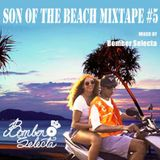 SON OF THE BEACH MIXTAPE 5