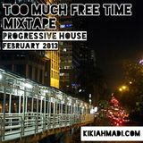 Too Much Free Time Mixtape - Progressive February 2013