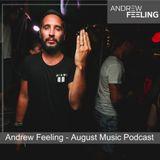 Andrew Feeling - August Music Podcast
