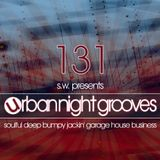 Urban Night Grooves 131 By S.W. *Soulful Deep Bumpy Jackin' Garage House Business*