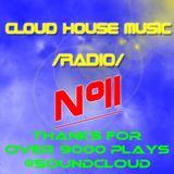 Cloud House Music Radio #11