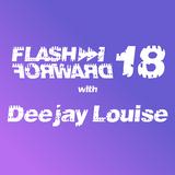 Flash Forward # 18 w. Deejay Louise