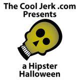The Cool Jerk .com Presents a Hipster Halloween