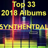 Synthentral 20181228 Songs From My Top 33 Albums Of 2018