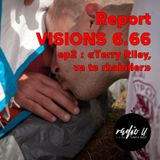 "Report festival VISIONS 6.66 ep2  : ""Terry Riley, va te rhabiller"" (Astaffort Mods, Direction)"