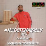 #HeGotShmoney Vol1 R&B Hip Hop Afro/Bashment Mix @DJCHRISKMARTIN