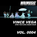 AFRO TECH SOUL RADIO HOUR  0004 MIXED BY VINCE VEGA