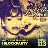 Mista Bibs - #BlockParty Episode 113 (Current R&B & Hip Hop) Insta Story the mix at @MistaBibs