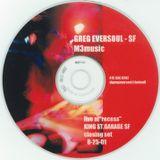 DJ Greg Eversoul - Live at Recess (King St. Garage San Francisco; August 25, 2001 Closing Set)