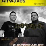 Protrapik presents - Electronic Airwaves 006 - Photographer Guest mix