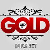 """Old"" but Gold - BoutDJ Quick Set"