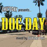 CHU'S DAY presents... DOG DAY