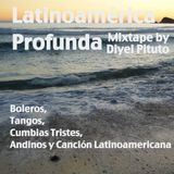 LatinoAmérica Profunda, mixtape by Diyei Pituto