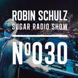Robin Schulz | Sugar Radio 030
