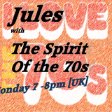 Jules presents her The Spirit of The 70s on www.affinityradio.net