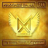Blasterjaxx present Maxximize On Air #200