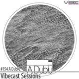 A Dublu @ Vibecast Sessions #154 - VibeFM Romania