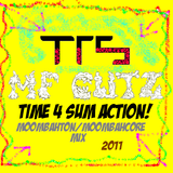 mf cutz - time 4 sum action (moombahton/moombahcore 2011 mix)