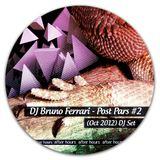 DJ Bruno Ferrari - Post Pars #2 (Oct 2012 DJ Set)