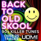 Back To Old Skool [90s Killer Tunes _ UDMI Radio]