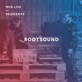 RootSound - Thursday 11th May 2017 - MCR Live Residents