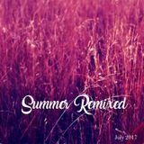 Summer Remixed July 2017