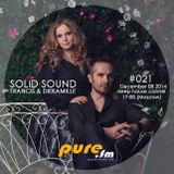 Francis  - Solid Sound 021 [December 08 2014] on Pure.FM