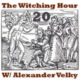 The Witching Hour With Alexander Velky #20