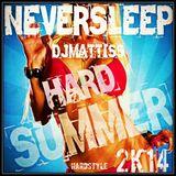NEVERSLEEP HARD SUMMER#2 2K14