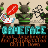 Jamchester and ChipBattles 4: GameFace reports in