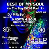 DJ MRcSp`pres. Known 4 Soul House Sessions (D3ep 61) Best Of My Soul Part 1-  Tuesday 27 / 11 / 18