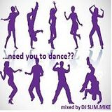 ...need you to dance?