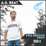 A.S. Beat – Pro Breaks Podcast #004 [10.03.2017]