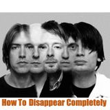 How To Disappear Completely: A Radiohead Mixtape