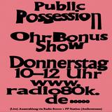Public Possession Ohr Bonus Show Nr. 06