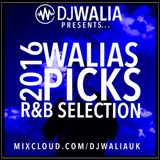 R&B SELECTION 2016 - WALIAS PICKS - #WaliasWeekly Ep. 52