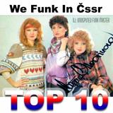 We Funk In Čssr - Top 10
