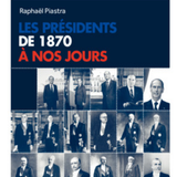 14 avril 2017 - Les présidents de 1870 à nos jours