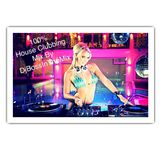 100% House Clubbing Mix By DjBossInThemIX